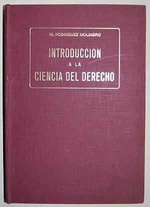 INTRODUCCION A LA CIENCIA DEL DERECHO: RODRIGUEZ MOLINERO, Marcelino