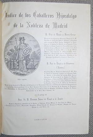 INDICE DE LOS CABALLEROS HIJOSDALGO DE LA NOBLEZA DE MADRID. Prólogo de D. Fernando Su&...