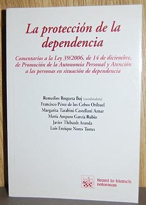 LA PROTECCION DE LA DEPENDENCIA. Comentarios a: ROQUETA BUJ, Remedios