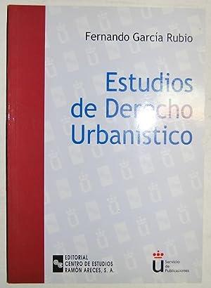ESTUDIOS DE DERECHO URBANISTICO: GARCIA RUBIO, Fernando