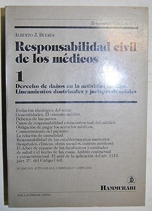 RESPONSABILIDAD CIVIL DE LOS MEDICOS. Segunda edición,: BUERES, Alberto J.