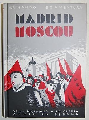 MADRID-MOSCU. De la Dictadura a la República: BOAVENTURA, Armando