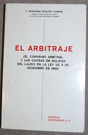 EL ARBITRAJE (El convenio arbitral y las: REGLERO CAMPOS, L.