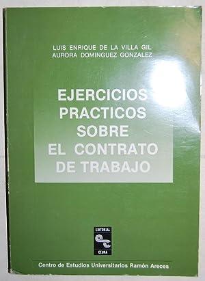 EJERCICIOS PRACTICOS SOBRE EL CONTRATO DE TRABAJO: VILLA GIL, Luis