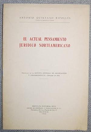 EL ACTUAL PENSAMIENTO JURIDICO NORTEAMERICANO. Publicado en: QUINTANO RIPOLLES, Antonio