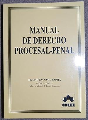 MANUAL DE DERECHO PROCESAL-PENAL: ESCUSOL BARRA, Eladio