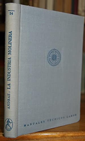 LA INDUSTRIA MOLINERA. Manuales Técnicos Labor: ANDRAE, C.
