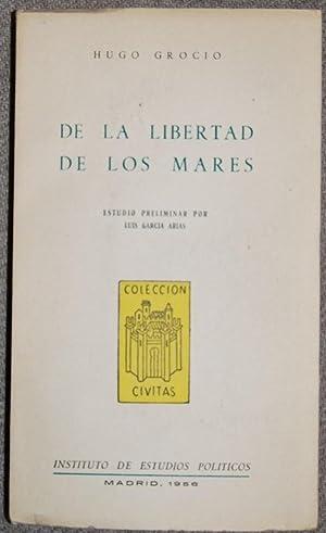 DE LA LIBERTAD DE LOS MARES. Estudio: GROCIO, Hugo