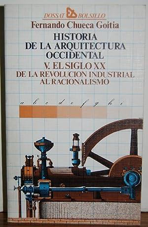 HISTORIA DE LA ARQUITECTURA OCCIDENTAL. Tomo V.: CHUECA GOITIA, Fernando