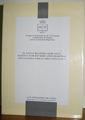 EL NUEVO REGISTRO MERCANTIL: SUJETO Y FUNCION: FERNANDEZ DEL POZO,