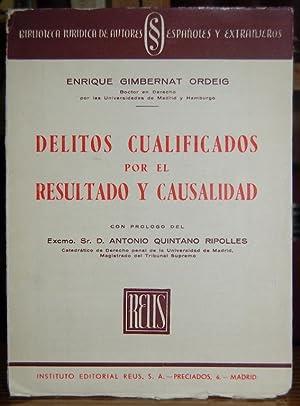 DELITOS CUALIFICADOS POR EL RESULTADO Y CAUSALIDAD.: GIMBERNAT ORDEIG, Enrique