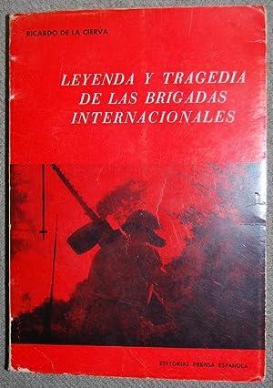 LEYENDA Y TRAGEDIA DE LAS BRIGADAS INTERNACIONALES.: CIERVA Y DE