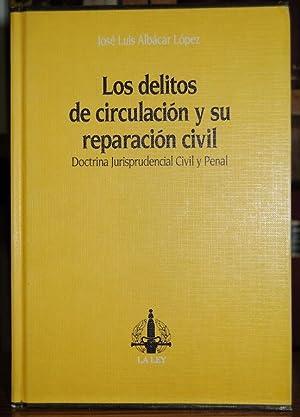LOS DELITOS DE CIRCULACION Y REPARACION CIVIL.: ALBACAR LOPEZ, José
