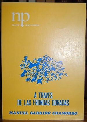 A TRAVES DE LAS FRONDAS DORADAS. (En: GARRIDO CHAMORRO, Manuel