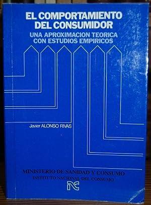 EL COMPORTAMIENTO DEL CONSUMIDOR. Una aproximación teórica: ALONSO RIVAS, Javier