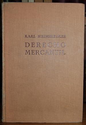 DERECHO MERCANTIL. Según la tercera edición alemana: HEINSHEIMER, Karl