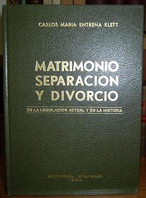 MATRIMONIO, SEPARACION Y DIVORCIO (En la legislación: ENTRENA KLETT, Carlos