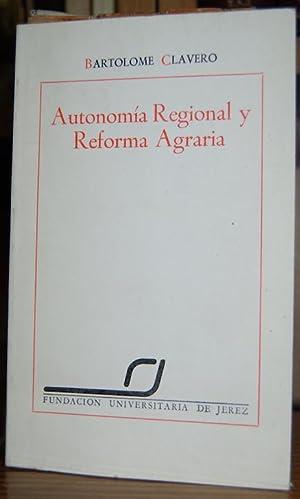 AUTONOMIA REGIONAL Y REFORMA AGRARIA: CLAVERO, Bartolomé
