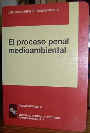EL PROCESO PENAL MEDIOAMBIENTAL: PEREZ DE GREGORIO