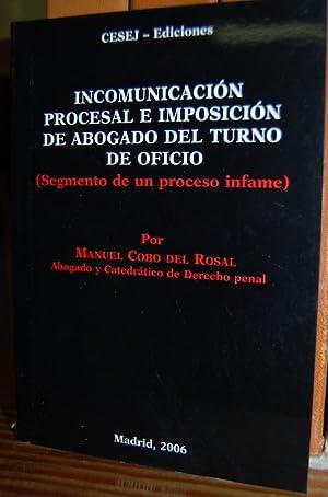 INCOMUNICACION PROCESAL E IMPOSICION DE ABOGADO DEL: COBO DEL ROSAL,
