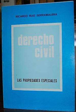 DERECHO CIVIL. LAS PROPIEDADES ESPECIALES: RUIZ SERRAMALERA, Ricardo