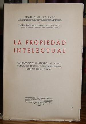 LA PROPIEDAD INTELECTUAL. Compilación y comentarios de: GIMENEZ BAYO, Juan