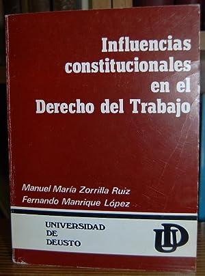 INFLUENCIAS CONSTITUCIONALES EN EL DERECHO DEL TRABAJO: ZORRILLA RUIZ, Manuel