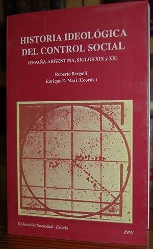 HISTORIA IDEOLOGICA DEL CONTROL SOCIAL. (España-Argentina, siglos: BERGALLI, Roberto -