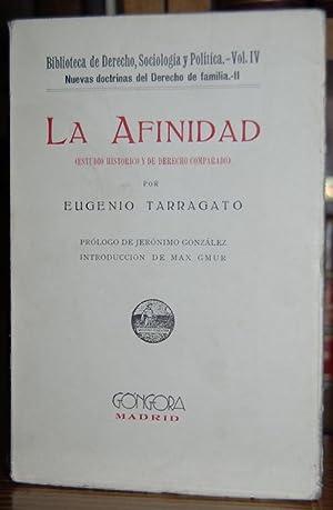 LA AFINIDAD. (Estudio histórico y de derecho: TARRAGATO, Eugenio