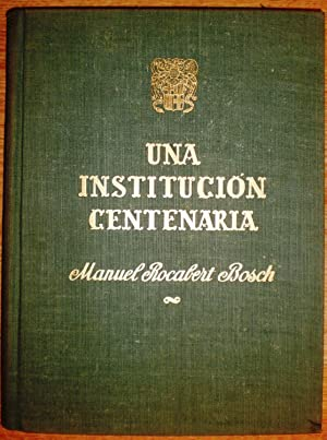 UNA INSTITUCION CENTENARIA. Caja de Ahorros y: ROCABERT BOSCH, Manuel