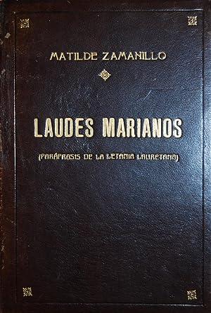 LAUDES MARIANOS. (Paráfrasis de la Letanía Lauretana): ZAMANILLO, Matilde