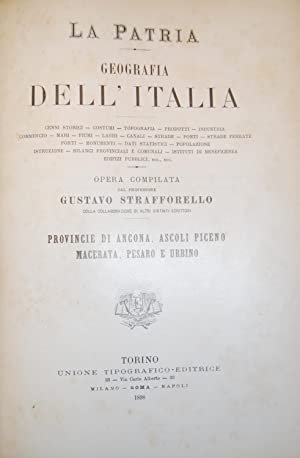 LA PATRIA. GEOGRAFIA DELL'ITALIA. Provincie di Ancona,: STRAFFORELLO, Gustavo