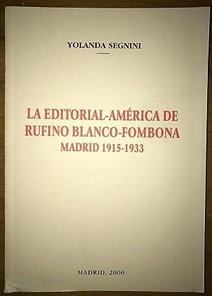 LA EDITORIAL-AMERICA DE RUFINO BLANCO-FOMBONA. Madrid 1915-1933: SEGNINI, Yolanda