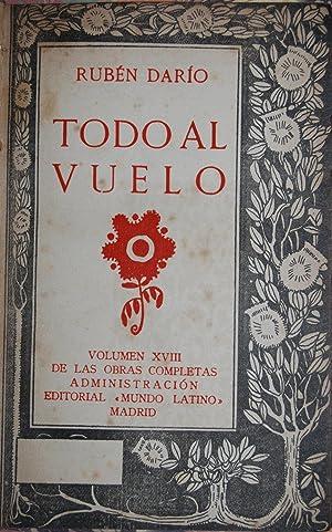 TODO AL VUELO. (Obras completas, volumen XVIII): DARIO, Rubén