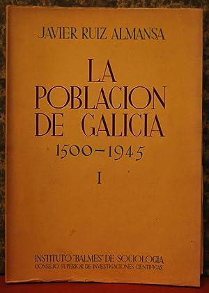 LA POBLACION DE GALICIA (1500-1945) SEGÚN LOS DOCUMENTOS ESTADISTICOS Y DESCRIPTIVOS DE CADA...