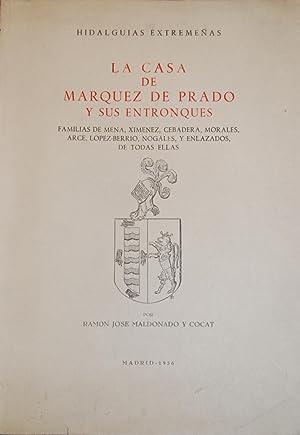 HIDALGUIAS EXTREMEÑAS. LA CASA DE MARQUEZ DE PRADO Y SUS ENTRONQUES. Familias de Mena, Xim&...