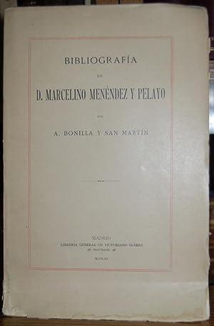 BIBLIOGRAFIA DE D. MARCELINO MENENDEZ Y PELAYO: BONILLA Y SAN