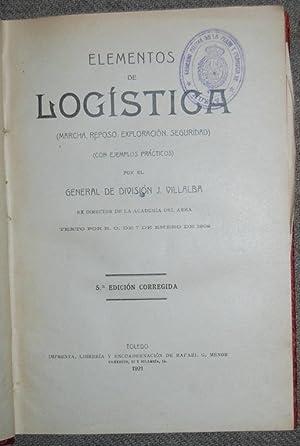 ELEMENTOS DE LOGISTICA. (Marcha, Reposo, Exploración, Seguridad): VILLALBA, General J.