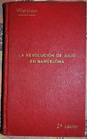 LA REVOLUCION DE JULIO EN BARCELONA. Hechos,: VILLAESCUSA, Modesto H.