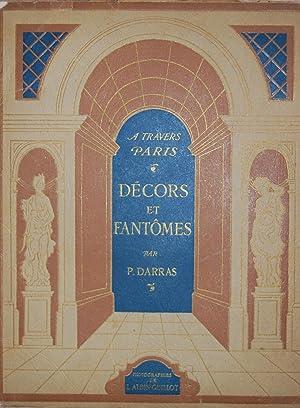 A TRAVERS PARIS. DECORS ET FANTOMES: DARRAS, Pierre