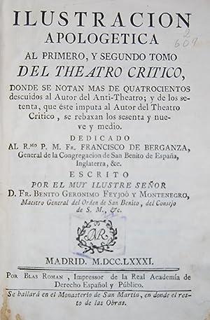 ILUSTRACION APOLOGETICA AL PRIMERO, Y SEGUNDO TOMO: FEYJOO Y MONTENEGRO,