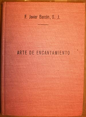 ARTE DE ENCANTAMIENTO: BARCON FURUNDARENA, F. Javier