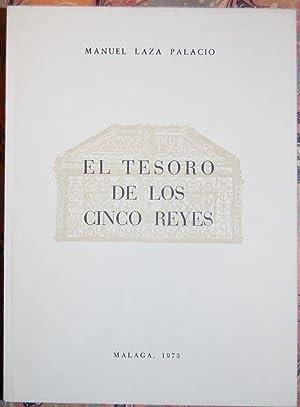 EL TESORO DE LOS CINCO REYES. (UNA MAGICA LEYENDA DE MALAGA MEDIEVAL): LAZA PALACIO, Manuel