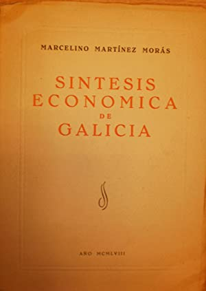 SINTESIS ECONOMICA DE GALICIA. Primera edición: MARTINEZ MORAS, Marcelino
