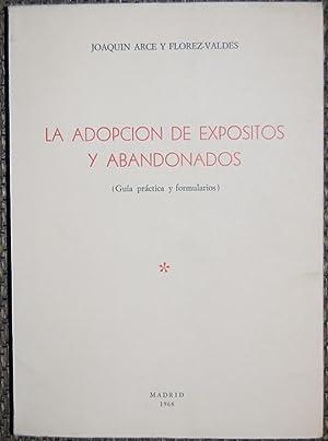 LA ADOPCION DE EXPOSITOS Y ABANDONADOS. (Guía práctica y formularios). Prólogo de Mariano ...
