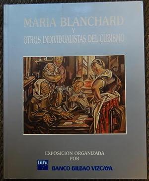 MARIA BLANCHARD Y OTROS INDIVIDUALISTAS DEL CUBISMO