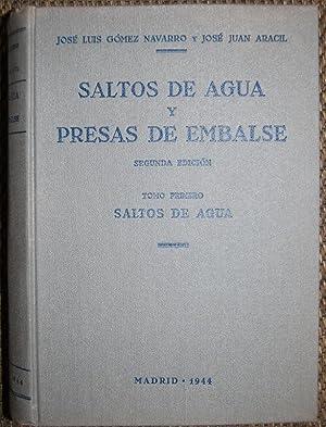SALTOS DE AGUA Y PRESAS DE EMBALSE.: GOMEZ NAVARRO, José
