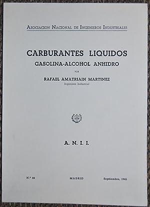 CARBURANTES LIQUIDOS. GASOLINA-ALCOHOL ANHIDRO: AMATRIAIN MARTINEZ, Rafael