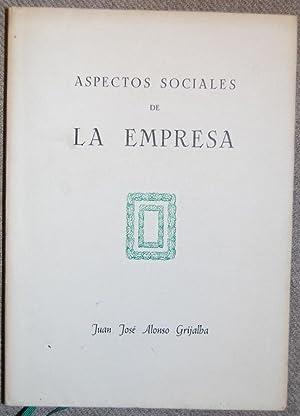 ASPECTOS SOCIALES DE LA EMPRESA. Con dibujos: ALONSO GRIJALBA, Juan
