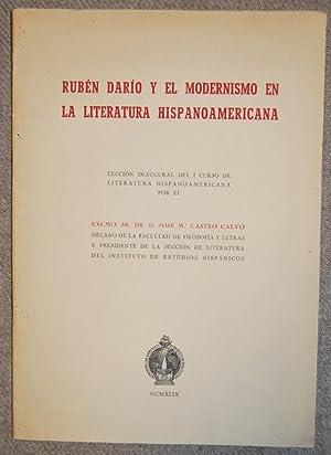 RUBEN DARIO Y EL MODERNISMO EN LA LITERATURA HISPANOAMERICANA. Lección inaugural del I curso de ...